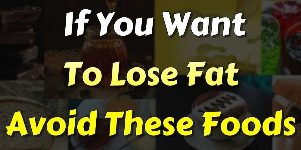 Fat Loss Diet will get added boost by avoiding these foods