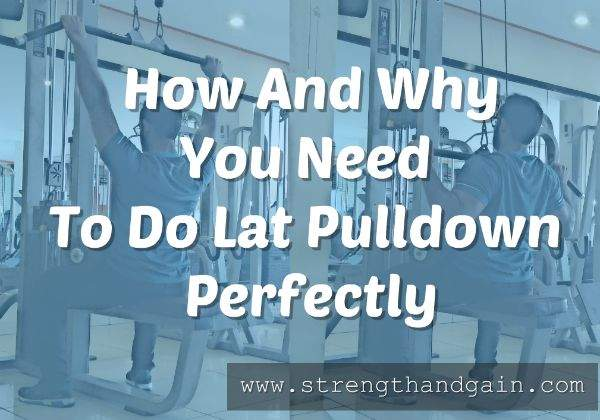 A person doing lat pulldown with an overlay text how to do lat pulldown perfectly.